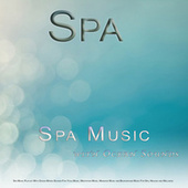 Spa: Spa Music Playlist With Ocean Waves Sounds For Yoga Music, Meditation Music, Massage Music and Background Music For Spa, Healing and Wellness by S.P.A