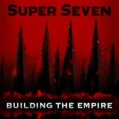 Building the Empire de Los Super Seven