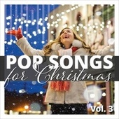 Pop Songs for Christmas, Vol. 3 by Various Artists