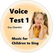 Voice Test 1 - Music for Children to Sing de Guy Dearden
