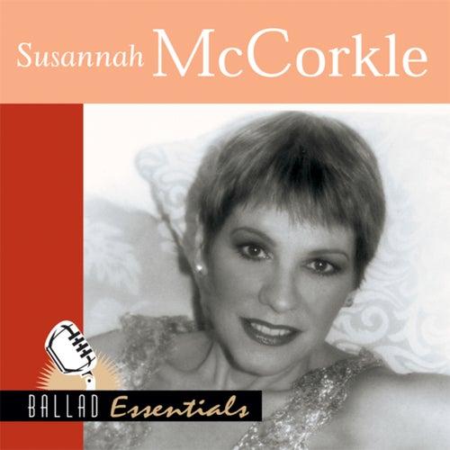 Ballad Essentials : Susannah McCorkle by Susannah McCorkle