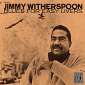 Blues For Easy Livers de Jimmy Witherspoon