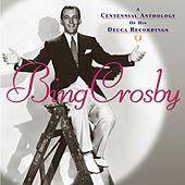 A Centennial Anthology Of His Decca Recordings de Bing Crosby