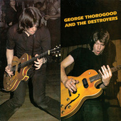 George Thorogood & the Destroyers de George Thorogood