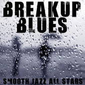 Breakup Blues by Smooth Jazz Allstars
