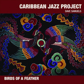 Birds Of A Feather von The Caribbean Jazz Project