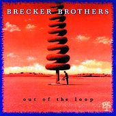 Out Of The Loop by Brecker Brothers