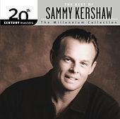 Best Of Sammy Kershaw: 20th Century Masters: The Millennium Collection von Sammy Kershaw