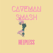 Helpless by Caveman