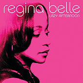 Lazy Afternoon von Regina Belle