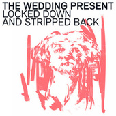 Locked Down and Stripped Back by The Wedding Present