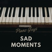 Sad Moments von The Piano Guys
