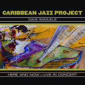 Here And Now - Live In Concert von The Caribbean Jazz Project
