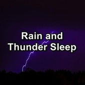 Rain and Thunder Sleep de Relaxing Sounds of Nature