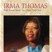 Walk Around Heaven: New Orleans Soul Gospel de Irma Thomas