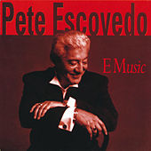 E Music de Pete Escovedo
