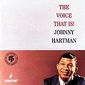 The Voice That Is! by Johnny Hartman