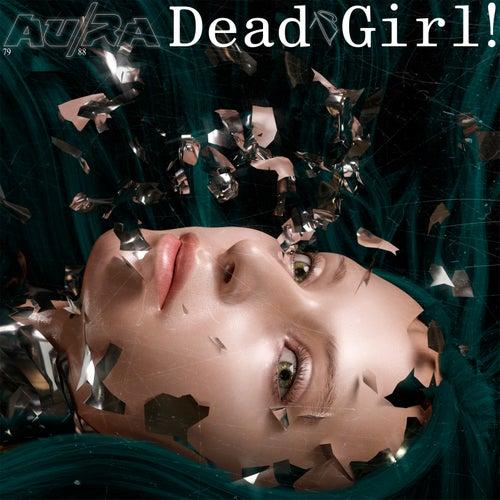 Dead Girl! by Au/Ra