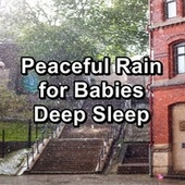 Peaceful Rain for Babies Deep Sleep by Thunderstorm Sound Bank