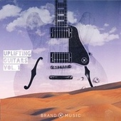 Uplifting Guitars Vol. 1 by Brand X Music