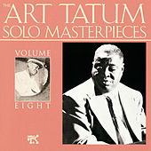The Art Tatum Solo Masterpieces, Vol. 8 by Art Tatum