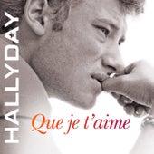 Que je t'aime van Johnny Hallyday