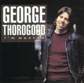 I'm Wanted by George Thorogood