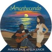 Amanhecendo by Márcia Tauil