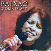 Paixão by Gloria Iriart