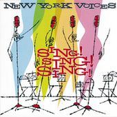 Sing! Sing! Sing! von New York Voices