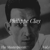 Philippe Clay Sings - The Masterpieces, Vol. 1 von Philippe Clay