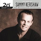 Best Of Sammy Kershaw: 20th Century Masters: The Millennium Collection by Sammy Kershaw