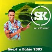 Guest 'n Bahia 2003 (Ao Vivo) de Selakuatro