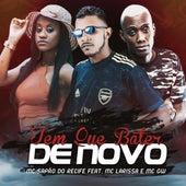 Tem Que Bater de Novo (feat. MC GW & Mc Larissa) by MC Sapão do Recife