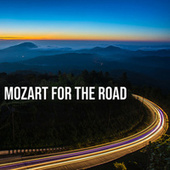 Mozart For The Road von Wolfgang Amadeus Mozart