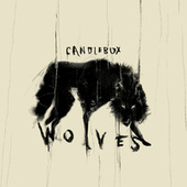 Wolves by Candlebox