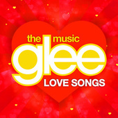 Glee Love Songs von Glee Cast