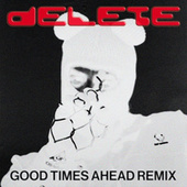 Delete (Good Times Ahead Remix) de Ape Drums