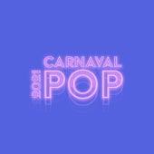 Carnaval Pop 2021 de Various Artists