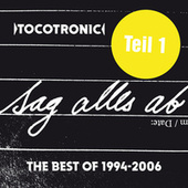SAG ALLES AB - THE BEST OF TEIL 1 (1994-2006) by Tocotronic