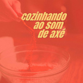 Cozinhando ao Som de Axé by Various Artists