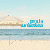 Praia Acustica by Various Artists