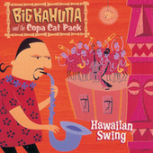 Hawaiian Swing by Big Kahuna And The Copa Cat Pack