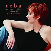 Greatest Hits Volume III - I'm A Survivor de Reba McEntire