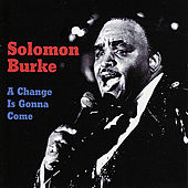 A Change is Gonna Come by Solomon Burke