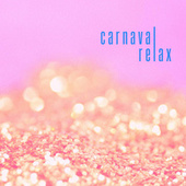 Carnaval Relax by Various Artists