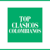 Top Clásicos Colombianos by Various Artists