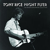 Night Flyer: The Singer Songwriter Collection by Tony Rice
