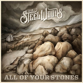All of Your Stones by The Steel Woods