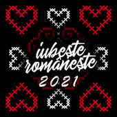 Iubește românește 2021 - Valentine's Day în România by Various Artists